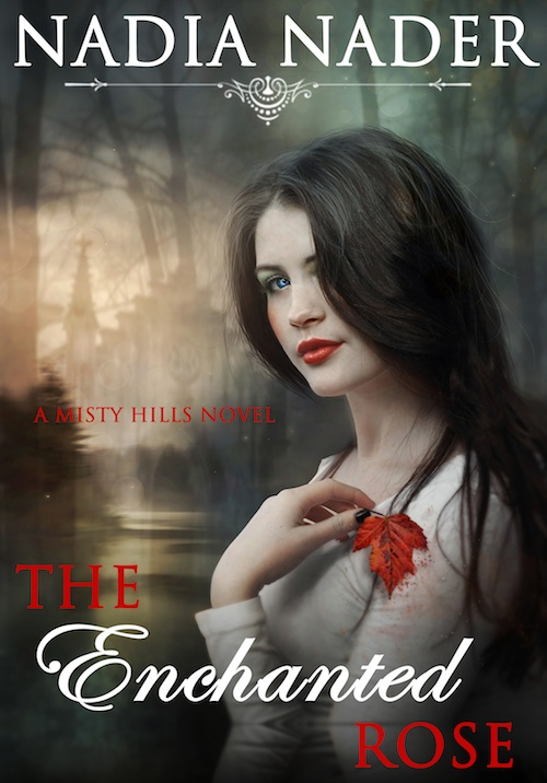 500pxThe-Enchanted-Rose-Misty-Hills-Series-Book-1